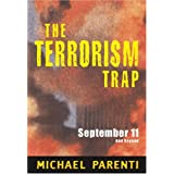 The Terrorism Trap: September 11 and Beyond ~ Michael Parenti