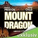 Mount Dragon: Labor des Todes Hörbuch von Douglas Preston, Lincoln Child Gesprochen von: Thomas Piper