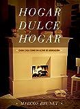 Hogar Dulce Hogar: Cada Casa Como Un Altar De Adoración (Spanish Edition)