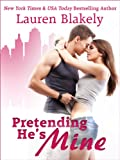 Pretending Hes Mine (Caught Up In Us Series)