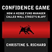 Confidence Game: How Hedge Fund Manager Bill Ackman Called Wall Street's Bluff | [Christine S. Richard]
