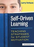 img - for Self-Driven Learning: Teaching Strategies for Student Motivation book / textbook / text book