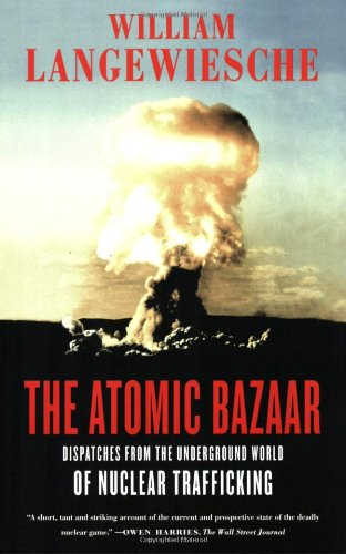 The Atomic Bazaar: Dispatches from the Underground World...