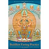 Buddhist Fasting Practice: The Nyungne Method Of Thousand-Armed Chenrezigby Wangchen Rinpoche