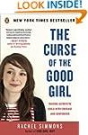 The Curse of the Good Girl: Raising A...