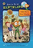img - for Take Me to Your Weeder (How to Be an Earthling) book / textbook / text book