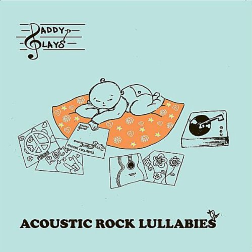 Daddy Plays Acoustic Rock Lullabies