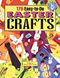 175 Easy-to-Do Easter Crafts: Creative Uses for Recyclables (Easy-to-Do Crafts Easy-to-Find Things)