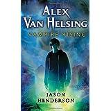 Alex Van Helsing: Vampire Rising ~ Jason Henderson