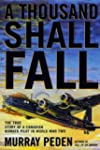 A Thousand Shall Fall: The True Story...