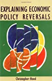 Explaining Economic Policy Reversals (0335156495) by Christopher Hood