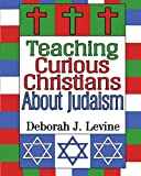 Teaching Curious Christians About Judaism