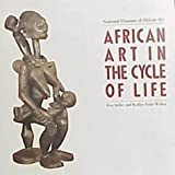 img - for African Art in the Cycle of Life by Roy Sieber, Roslyn Adele Walker (1987) Paperback book / textbook / text book