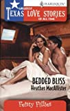 img - for Bedded Bliss (Greatest Texas Love Stories of all Time: Feisty Fillies #26) book / textbook / text book