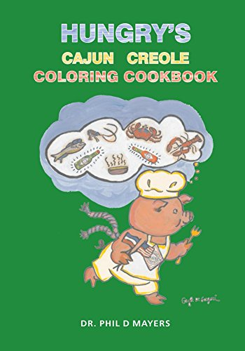 Hungry's Cajun Creole Coloring Cookbook by Dr. Phil D Mayers