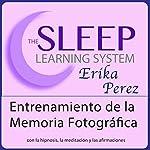 Entrenamiento de la Memoria Fotográfica con Hipnosis, Subliminales Afirmaciones y Meditación Relajante | Joel Thielke