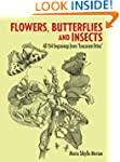Flowers, Butterflies and Insects: All...