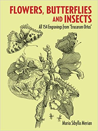 """Flowers, Butterflies and Insects: All 154 Engravings from """"Erucarum Ortus"""" (Dover Pictorial Archive)"""