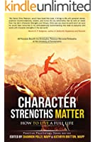 Character Strengths Matter: How to Live a Full Life (Positive Psychology News) (English Edition)