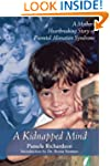 A Kidnapped Mind: A Mother's Heartbre...