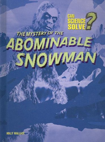 The Mystery of the Abominable Snowman (Can Science Solve?)