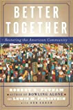 img - for Better Together: Restoring the American Community book / textbook / text book
