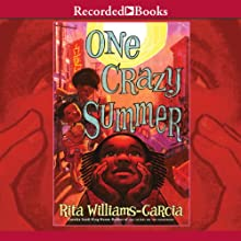 One Crazy Summer (       UNABRIDGED) by Rita Williams-Garcia Narrated by Sisi Aisha Johnson