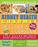 Kidney Health Gourmet Diet Guide & Cookbook