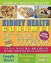 Kidney Health Gourmet Diet Guide   cookbook Avoid Dialysis
