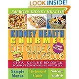 Kidney Health Gourmet Diet Guide & cookbook, Avoid Dialysis