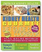 Kidney Health Gourmet Diet Guide & Cookbook
