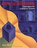 echange, troc Ian Watson - Applying Case-Based Reasoning: Techniques for Enterprise Systems