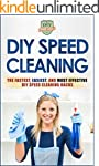 DIY Speed Cleaning: The Fastest, Easi...