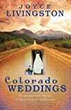 Colorado Weddings: The Grooms Take Charge in Three Surprising Romances (1597893048) by Livingston, Joyce
