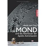 """Der Mond und die Abenteuer der Apollo-Astronautenvon """"Alexis von Croy"""""""