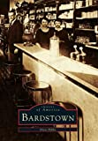 9780738589916: Bardstown (Images of America (Arcadia Publishing))