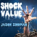 Shock Value: How a Few Eccentric Outsiders Gave Us Nightmares, Conquered Hollywood, and Invented Modern Horror Audiobook by Jason Zinoman Narrated by Pete Larkin