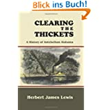 Clearing the Thickets: A History of Antebellum Alabama (History & Heroes Series)