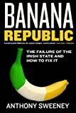 img - for Banana Republic: The Failure of the Irish State and How to Fix It book / textbook / text book