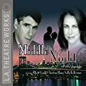 Middle of the Night Performance by Paddy Chayefsky Narrated by Annie Abbott, Elliot Gould, Christina Haag, full cast