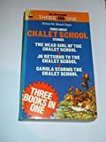 "Three Great Chalet School Stories: ""Head Girl of the Chalet School"", ""Jo Returns to the Chalet School"", ""Carola Storms the Chalet School"" (0006920748) by Brent-Dyer, Elinor M."