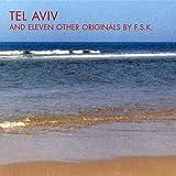 Songtexte von F.S.K. - Tel Aviv