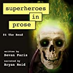 Superheroes in Prose, Volume Four: The Bend | Sevan Paris