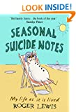 Seasonal Suicide Notes: My Life as it is Lived