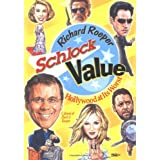 Schlock Value: Hollywood at Its Worst ~ Richard Roeper