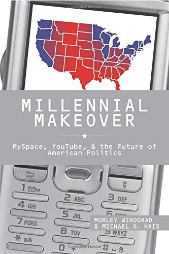 millennial-makeover-myspace-you-tube-and-the-future-of-american-politics-by-morley-winograd-2008-04-
