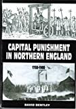 David Bentley Capital Punishment In Northern England