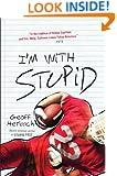 I'm With Stupid (Felton Reinstein trilogy Book 3)