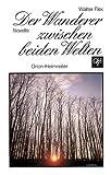 Der Wanderer zwischen beiden Welten: Novelle. Jubiläumsausgabe zum 100. Geburtstag in Großdruckschrift