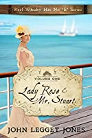 Lady Rose and Mr. Stuart - Volume 1 Whisky series